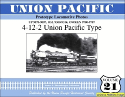 Union Pacific Prototype Locomotive Photos Vol. 21: 4-12-2 Union Pacific Type