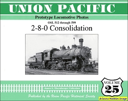 Union Pacific Prototype Locomotive Photos Vol. 25: 2-8-0 Consolidation