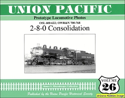 Union Pacific Prototype Locomotive Photos Vol. 26: 2-8-0 Consolidation