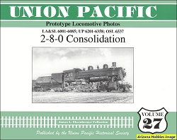 Union Pacific Prototype Locomotive Photos Vol. 27: 2-8-0 Consolidation