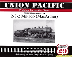 Union Pacific Prototype Locomotive Photos Vol. 29: 2-8-2 Mikado (MacArthur)
