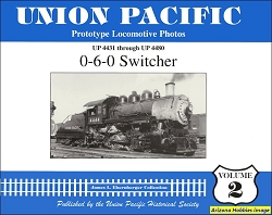 Union Pacific Prototype Locomotive Photos Vol. 02: 0-6-0 Switcher