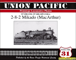 Union Pacific Prototype Locomotive Photos Vol. 31: 2-8-2 Mikado (MacArthur)