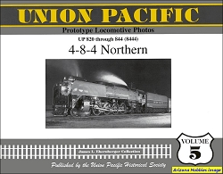 Union Pacific Prototype Locomotive Photos Vol. 05: 4-8-4 Northern