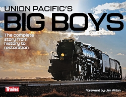 Union Pacific's Big Boys: The complete story from history to restoration (hardcover)