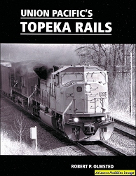 Union Pacific's Topeka Rails 1965-2010