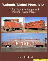 Wabash/Nickel Plate/DT&I Color Guide to Freight and Passenger Equipment