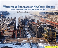 Waterfront Railroads of New York Harbor Vol. 1