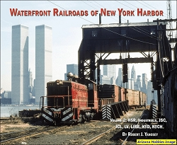 Waterfront Railroads of New York Harbor Vol. 2: HSR, Industrials, JSC, JCL, LV, LIRR, NYD, NYCH