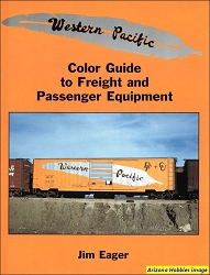 Western Pacific Color Guide to Freight and Passenger Equipment