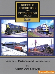 Buffalo, Rochester & Pittsburgh Railway In Color Vol. 4: Partners and Connections