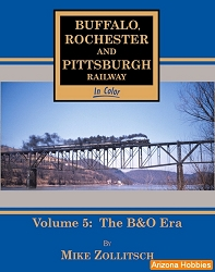 Buffalo, Rochester & Pittsburgh Railway In Color Vol. 5: The B&O Era