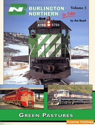Burlington Northern In Color Vol. 3: Green Pastures