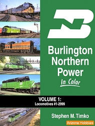 Burlington Northern Power In Color Vol. 1: Locomotives No. 1 to 2999