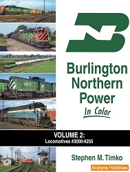 Burlington Northern Power In Color Vol. 2: Locomotives No. 3000-6255