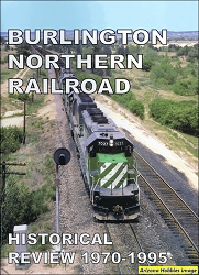 Burlington Northern Railroad Historical Review 1970-1995