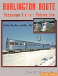 Burlington Route Passenger Trains Vol. 1: The Fleet Gives Way to the West Wind