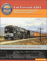 Cab Forward 4294: Southern Pacific Railroad's Signature Locomotive