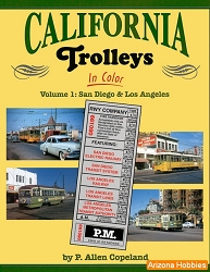 California Trolleys In Color Vol. 1: San Diego and Los Angeles
