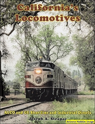 California's Locomotives: ALCO and GE Short Line and Industrial Diesels