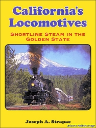 California's Locomotives: Short Line Steam in the Golden State