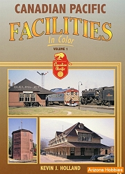 Canadian Pacific Facilities In Color Vol. 1