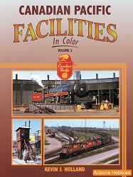 Canadian Pacific Facilities In Color Vol. 2