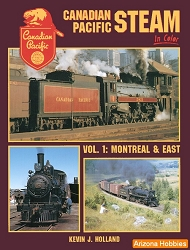 Canadian Pacific Steam In Color Vol. 1: Montreal and East