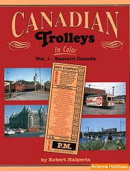 Canadian Trolleys In Color Vol. 1: Eastern Canada
