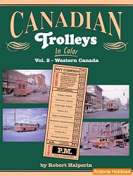 Canadian Trolleys In Color Vol. 2: Western Canada