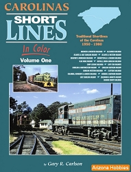 Carolinas Short Lines In Color Vol. 1: Traditional Short lines of the Carolinas 1950-1980