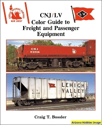 Central New Jersey and Lehigh Valley Color Guide to Freight and Passenger Equipment