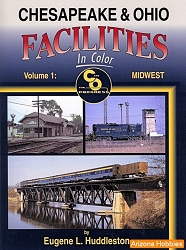 Chesapeake & Ohio Facilities In Color Vol. 1: Midwest