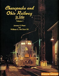Chesapeake & Ohio Railway In Color Vol. 1