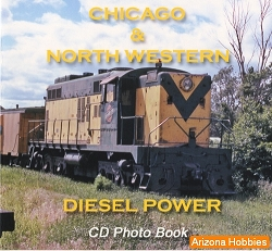 Chicago & North Western Diesel Power Photo CD Book