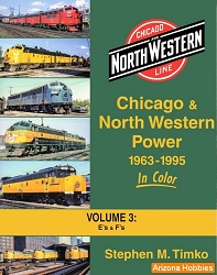 Chicago & North Western Power 1963-1995 In Color Vol. 3: E's and F's
