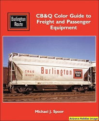 Chicago, Burlington & Quincy Color Guide to Freight and Passenger Equipment