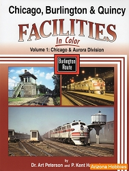 Chicago, Burlington & Quincy Facilities In Color Vol. 1: Chicago and Aurora Division