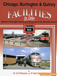 Chicago, Burlington & Quincy Facilities In Color Vol. 2: Burlington Depots and Structures of the Hannibal Division