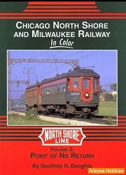 Chicago, North Shore & Milwaukee Railway In Color Vol. 2: Point of No Return