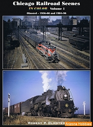 Chicago Railroad Scenes In Color Vol. 1: Olmsted 1956-1966 and 1981-1996
