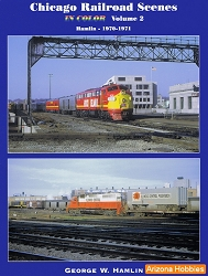 Chicago Railroad Scenes in Color Vol. 2: Hamlin 1970-1971