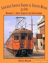 Chicago, South Shore & South Bend In Color Vol. 1: Sixty Years of the South Shore