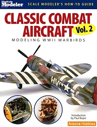 Classic Combat Aircraft Vol. 2: Modeling WWII Warbirds