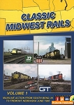 Classic Midwest Rails Vol. 1: Mainline Action from South Bend, IN to Fremont, NE DVD