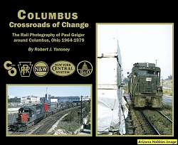 Columbus Crossroads of Change: The Rail Photography of Paul Geiger