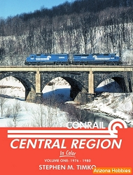 Conrail Central Region In Color Vol. 1: 1976-1980