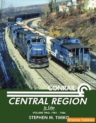 Conrail Central Region In Color Vol. 2: 1981-1986