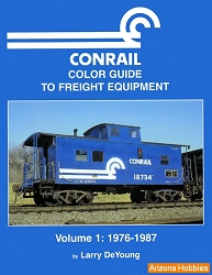 Conrail Color Guide to Freight and Passenger Equipment Vol. 1: 1976-1987