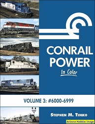 Conrail Power In Color Volume 3: #6000-6999